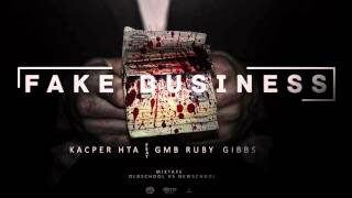 Kacper HTA - Fake Business feat. GMB, Gibbs, Ruby (OLDSCHOOL vs NEWSCHOOL)