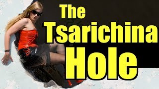 The Tsarichina Hole  (