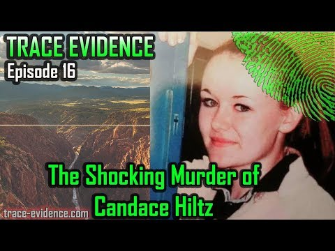Trace Evidence - 016 - The Shocking Murder of Candace Hiltz