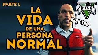 LA VIDA DE UNA PERSONA NORMAL - GTA V  | Parte 1 (con Cheeto)
