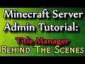 Minecraft Admin How-To: Behind The Scenes