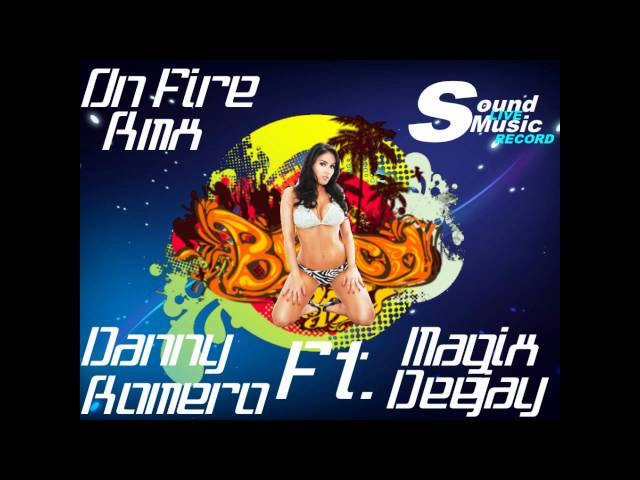 Danny Romero Ft  Magix Deejay On Fire Videos De Viajes