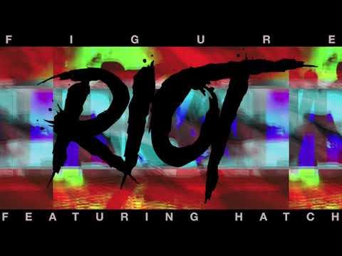 Figure - Riot feat. Hatch