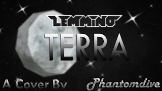 lemmino terra rock cover by phantomdive