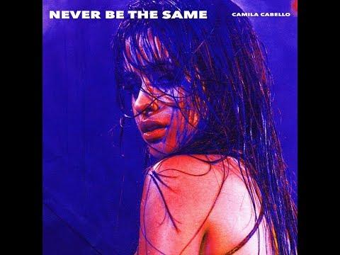 Never Be The Same (Audio) - Camila Cabello
