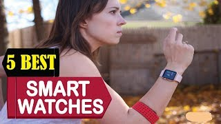 5 Best Smart watches 2018 | Best Smart watches Reviews | Top 5 Smart watches