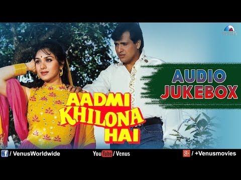 Aadmi Khilona Hai | Audio Jukebox | Govinda, Meenakshi Sheshadri