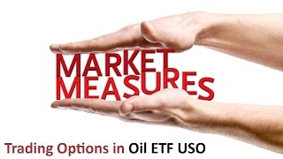 Trading Options in Oil ETF USO | Market Measures
