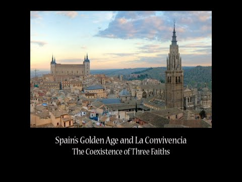 Spain's Golden Age and La Convivencia (Coexistence of the Three Faiths)