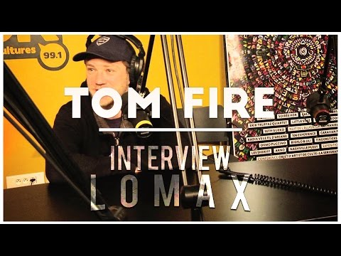 Tom Fire - Interview Lomax