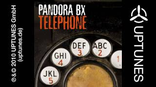 Pandora BX - Telephone (Original Edit) [Official]
