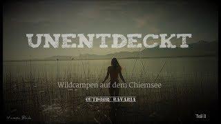 Unentdeckt - Wildcampen auf der Insel Herrenchiemsee - Vanessa Blank - Teil 2