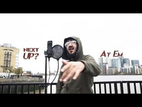Ay Em - Next Up? [S1.E16]   @MixtapeMadness