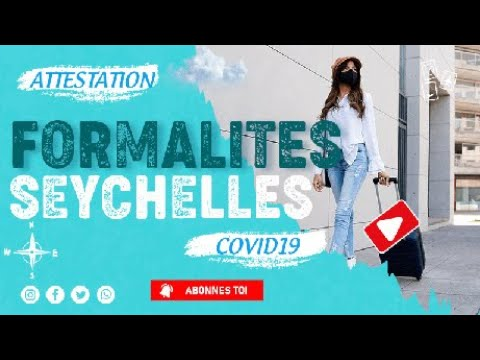Comment remplir Formulaire Health COVID pour voyager aux Seychelles ?