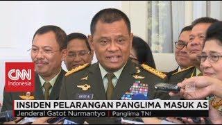 Download Video Kekecewaan Jenderal TNI Gatot Nurmantyo ; Panglima TNI Ditolak Masuk ke AS MP3 3GP MP4