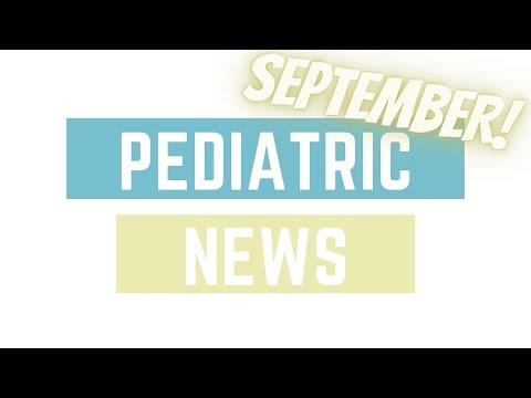 NEWS | SEPTEMBER | PEDIATRIC
