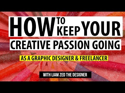 Graphic Design & Entrepreneurship Tutorials: How to keep your creative passion going