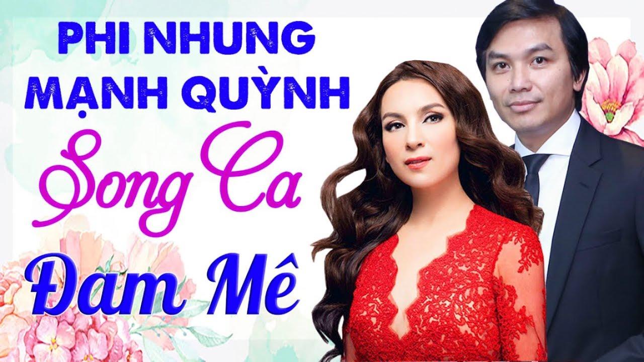 """Phi Nhung Mạnh Quỳnh Song Ca """"Cực Tình Cảm"""" Hay Nhất 2018 - Đam Mê - Nhạc Vàng Trữ Tình Nghe Là Mê"""