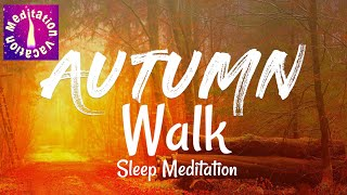 Guided Sleep Meditation: An Autumn Walk