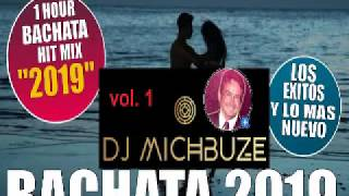 DJ michbuze - Bachata mix best of 2019 vol 1