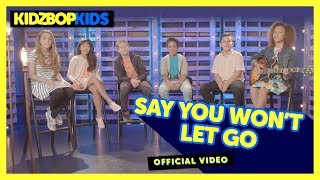 Смотреть клип Kidz Bop Kids - Say You Won'T Let Go
