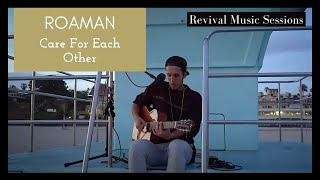 ROAMAN - Care For Each Other | REVIVAL MUSIC SESSIONS