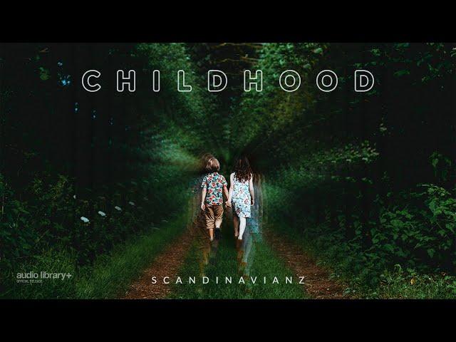 Childhood - Scandinavianz [Audio Library Release]