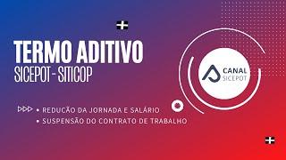 TERMO ADITIVO SICEPOT - SITICOP - SUSPENSÃO DO CONTRATO DE TRABALHO  REDUÇÃO DA JORNADA E SALÁRIO