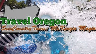 Travel Oregon:  Sun Country Tours McKenzie Magic Whitewater Rafting Tour July 2018