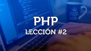 Introducción a PHP básico desde cero - Parte 2