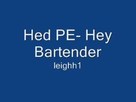 Hed PE-  Hey Bartender