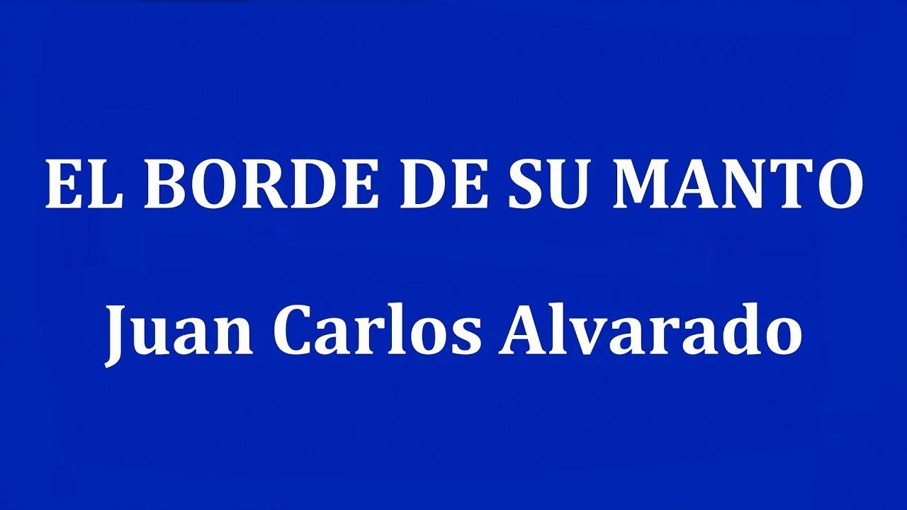 Download EL BORDE DE SU MANTO -  Juan Carlos Alvarado