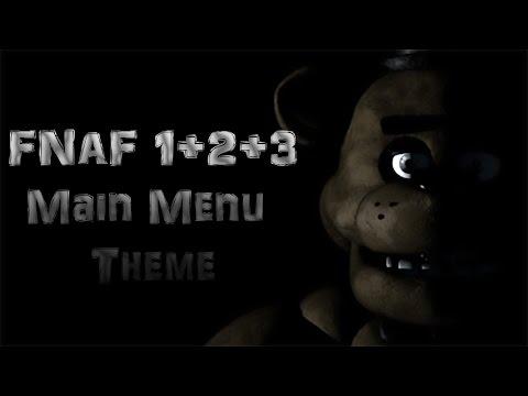 FNAF 1+2+3 Main Menu Theme Songs
