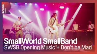 [ROUND FESTIVAL] Smallworld Smallband - Opening Music + Don't Be Mad