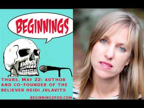 Beginnings ep. 160 with Heidi Julavits