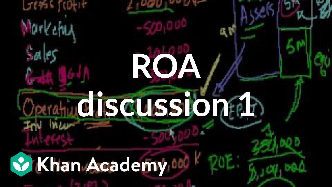 ROA discussion 1 | Stocks and bonds | Finance & Capital Markets | Khan Academy