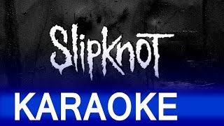 Slipknot – Before I Forget Lyrics Instrumental Karaoke