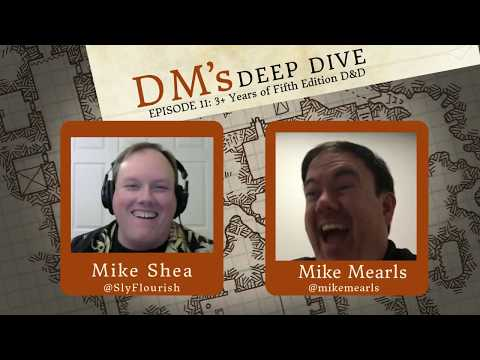 DM's Deep Dive 11 - 5E Discussion with Mike Mearls!