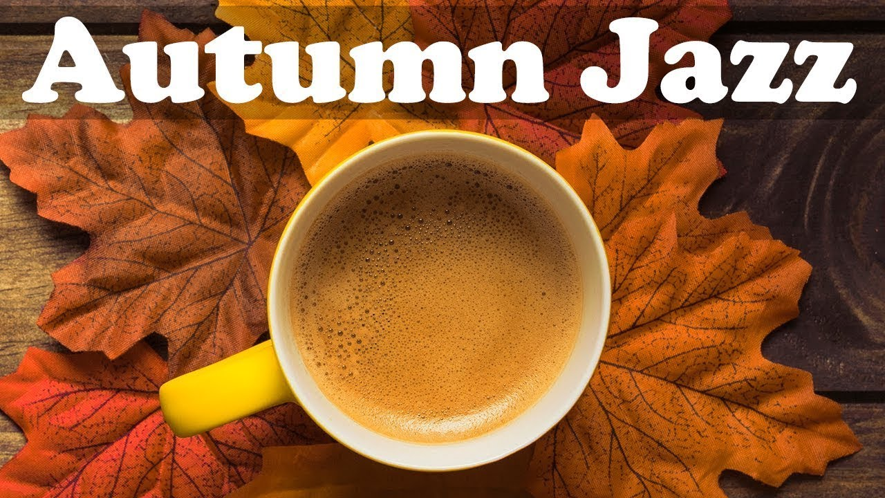 Download Fall Jazz Music - Relax Autumn Smooth Jazz Piano Instrumental Music