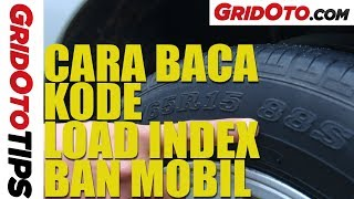 Cara Membaca Kode Load Index Ban Mobil | How To | GridOto Tips