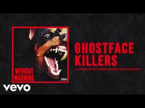 21Savage, Offset & Metro Boomin - Ghostface Killer  Ft Travis Scott (Official Audio)