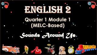 Sounds Around Us   English 2   MELC-Based   Quarter 1