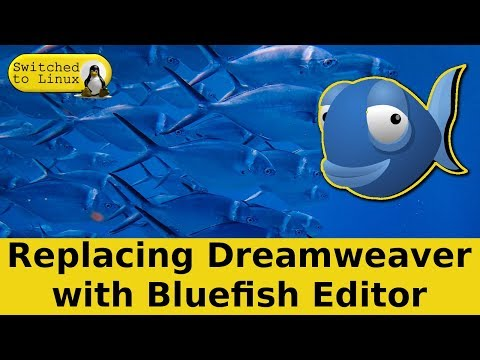 Replacing Dreamweaver With Bluefish Editor