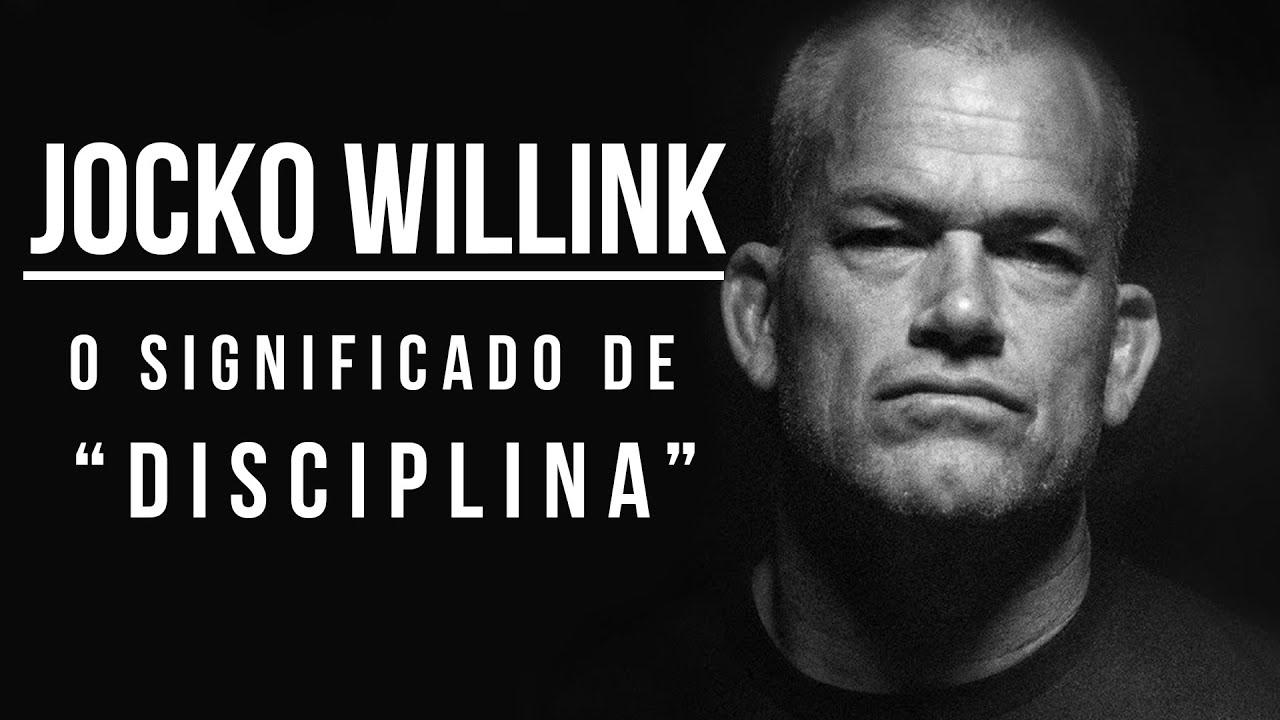 Jocko Willink O Real Significado De Autodisciplina Vídeo Motivacional Legendado