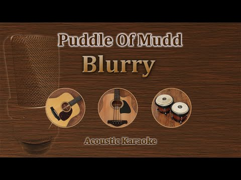 Blurry - Puddle Of Mudd (Acoustic Karaoke)