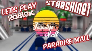 StarShine Plays: Roblox: Paradise Mall