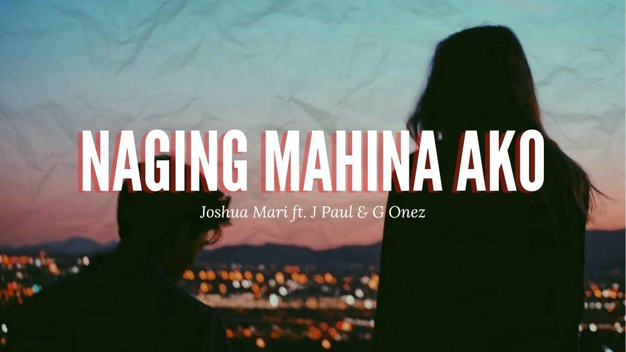 Naging Mahina Ako - Joshua Mari ft. J Paul & G-Onez   (Official Lyric Video)