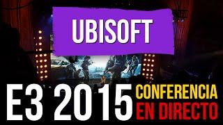 E3 2015: CONFERENCIA DE UBISOFT EN DIRECTO
