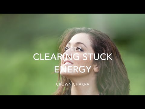 Clearing Stuck Energy – Part 7: Crown Chakra