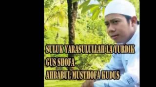 GUS SHOFFA-suluk ya rasullah la yurdhik(lirik)